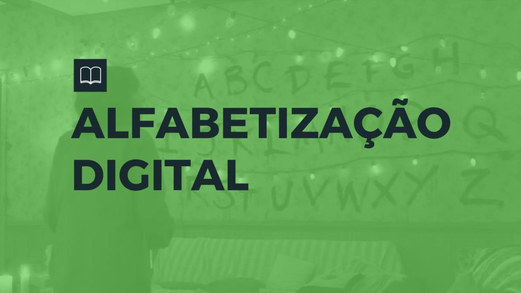 ALFABETIZAÇÃO DIGITAL