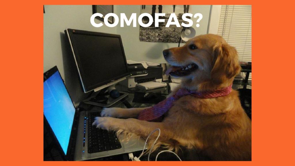 COMOFAS?