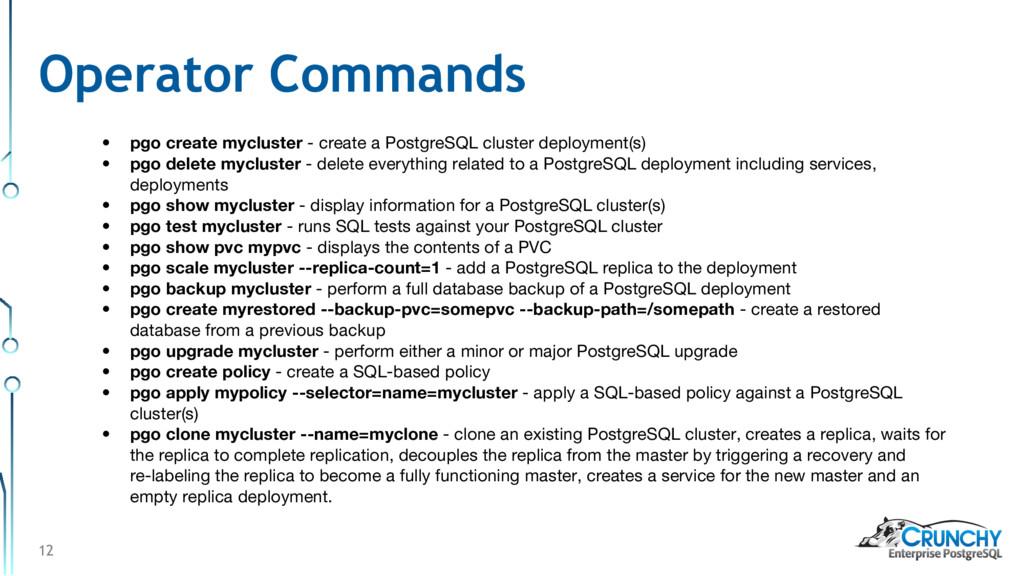12 • pgo create mycluster - create a PostgreSQL...