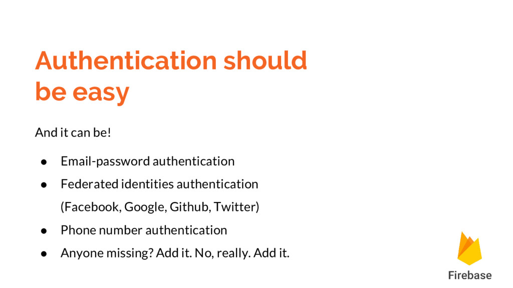 Authentication should be easy And it can be! ● ...