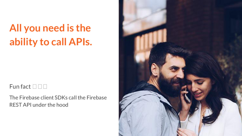 All you need is the ability to call APIs. Fun f...