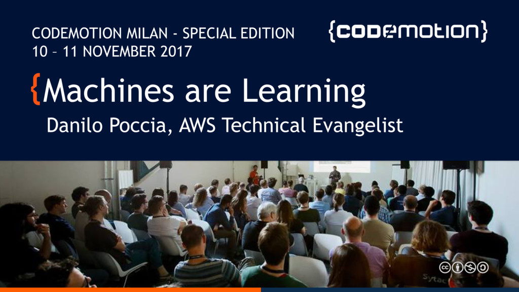 Machines are Learning Danilo Poccia, AWS Techni...