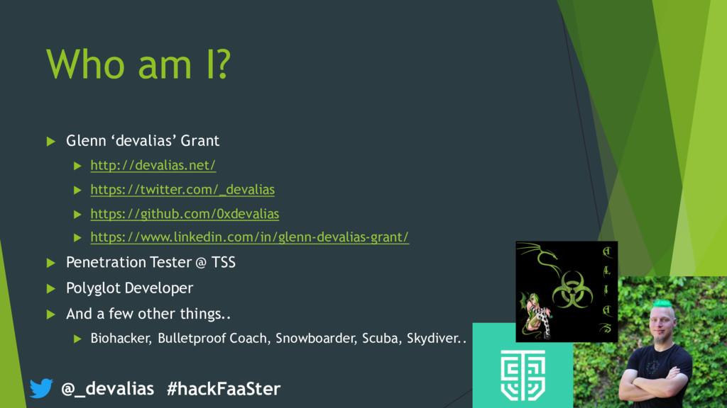 @_devalias #hackFaaSter Who am I? u Glenn 'deva...