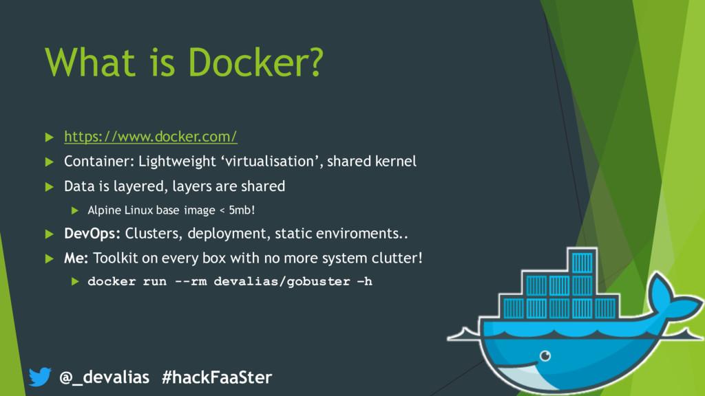 @_devalias #hackFaaSter What is Docker? u https...
