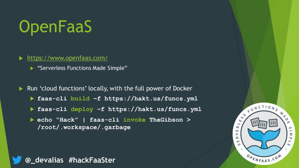 @_devalias #hackFaaSter OpenFaaS u https://www....
