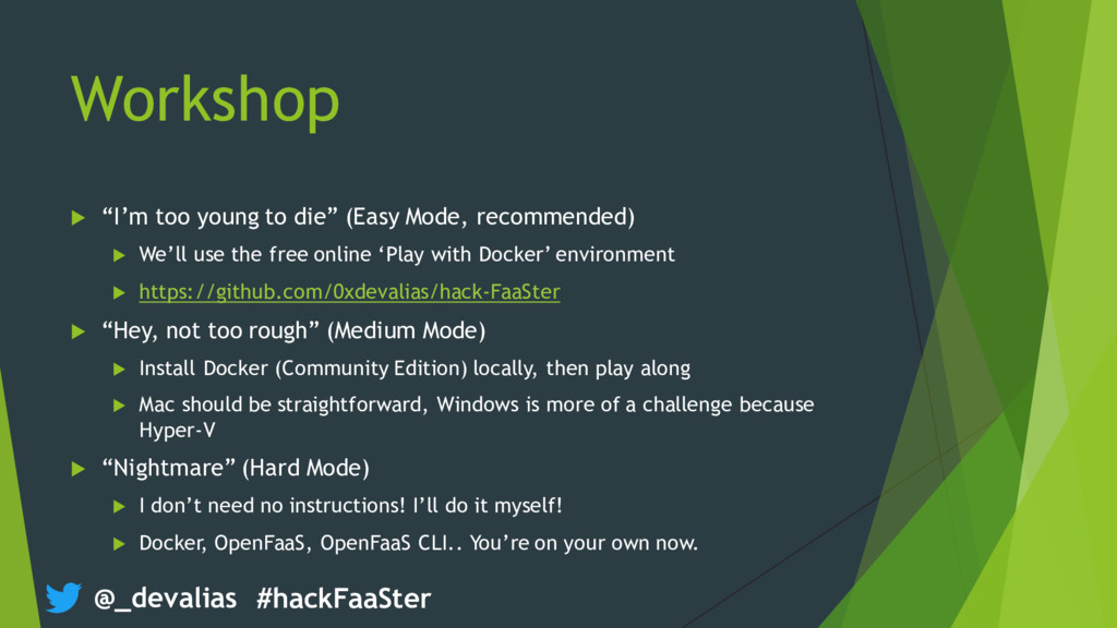 "@_devalias #hackFaaSter Workshop u ""I'm too you..."