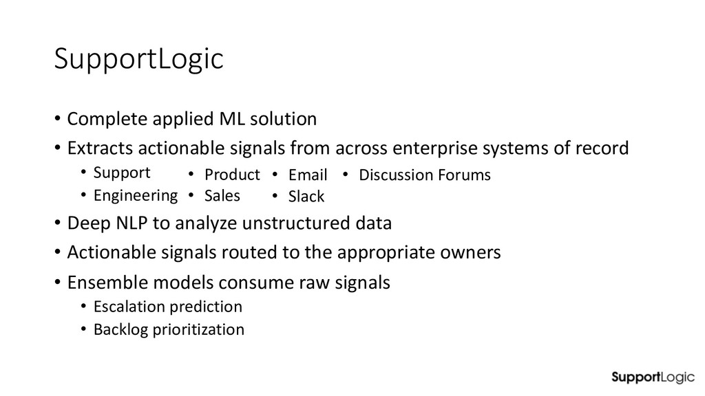 SupportLogic • Complete applied ML solution • E...