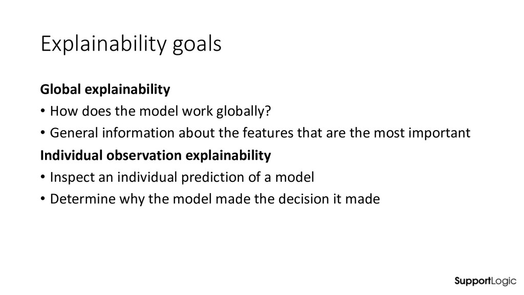 Explainability goals Global explainability • Ho...