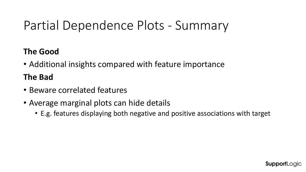 Partial Dependence Plots - Summary The Good • A...