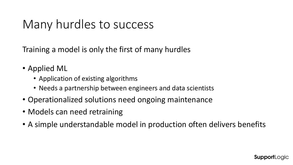 Many hurdles to success Training a model is onl...