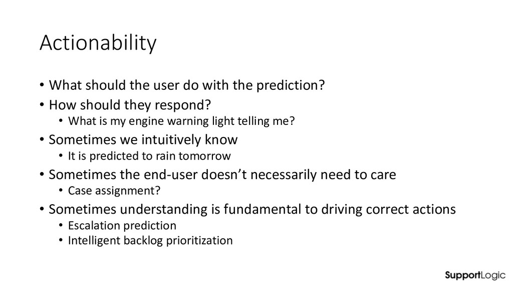 Actionability • What should the user do with th...