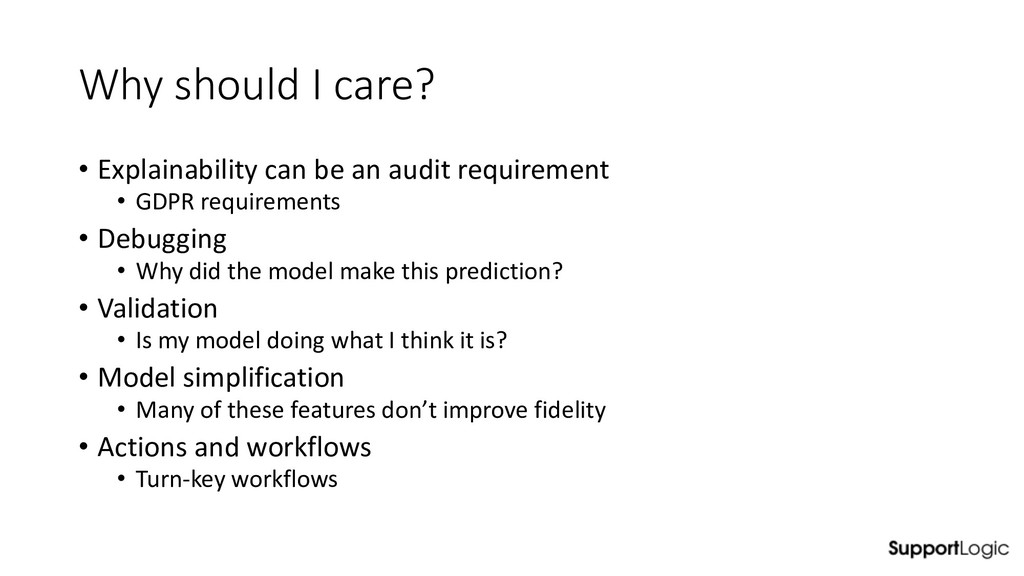 Why should I care? • Explainability can be an a...