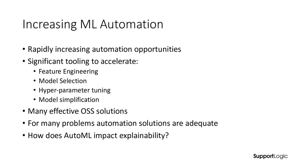 Increasing ML Automation • Rapidly increasing a...