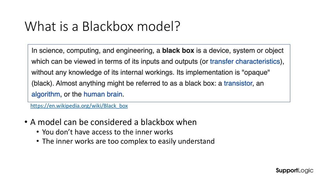What is a Blackbox model? https://en.wikipedia....