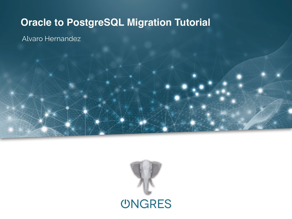 Oracle to PostgreSQL Migration Tutorial Alvaro ...