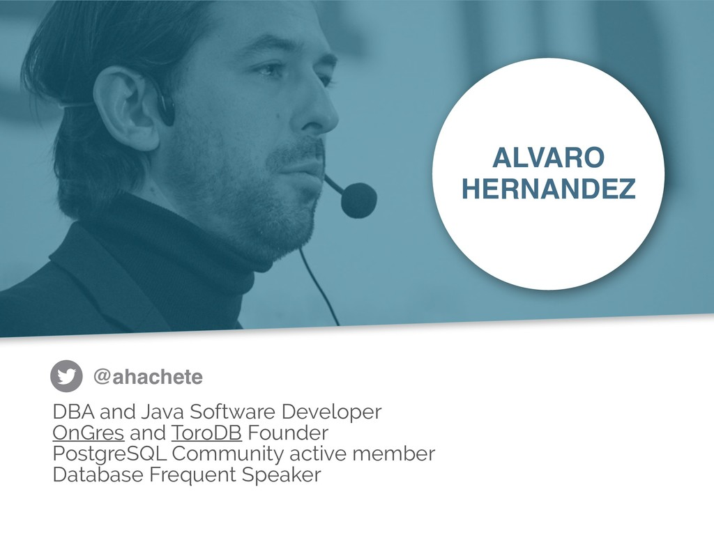 ALVARO HERNANDEZ @ahachete DBA and Java Softwar...