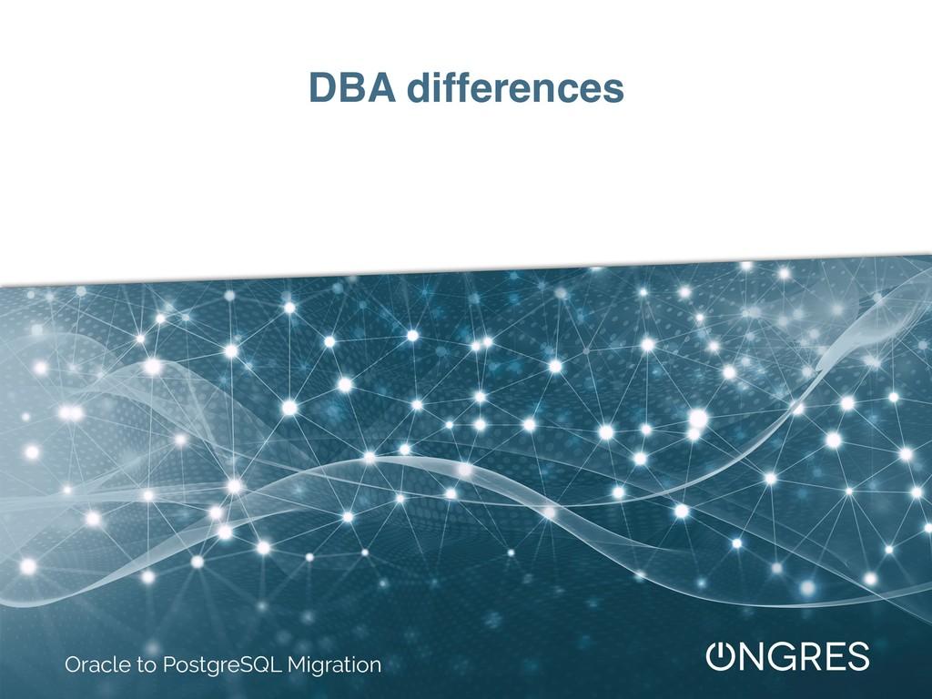 DBA differences Oracle to PostgreSQL Migration