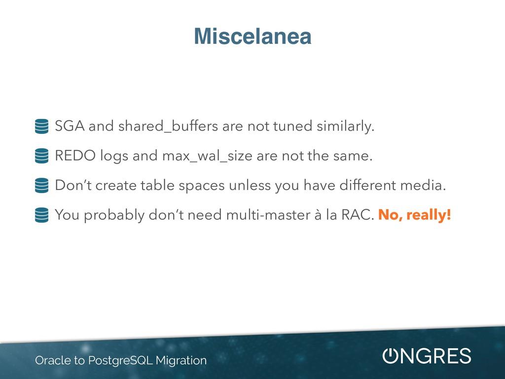 Miscelanea SGA and shared_buffers are not tuned...