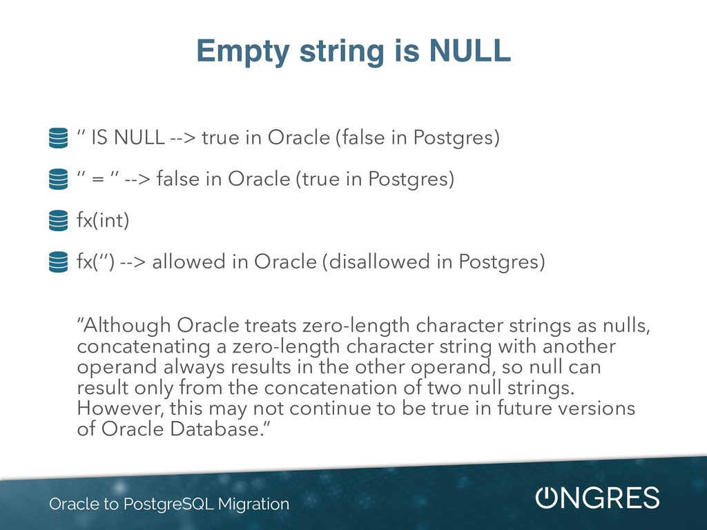 Empty string is NULL '' IS NULL --> true in Ora...