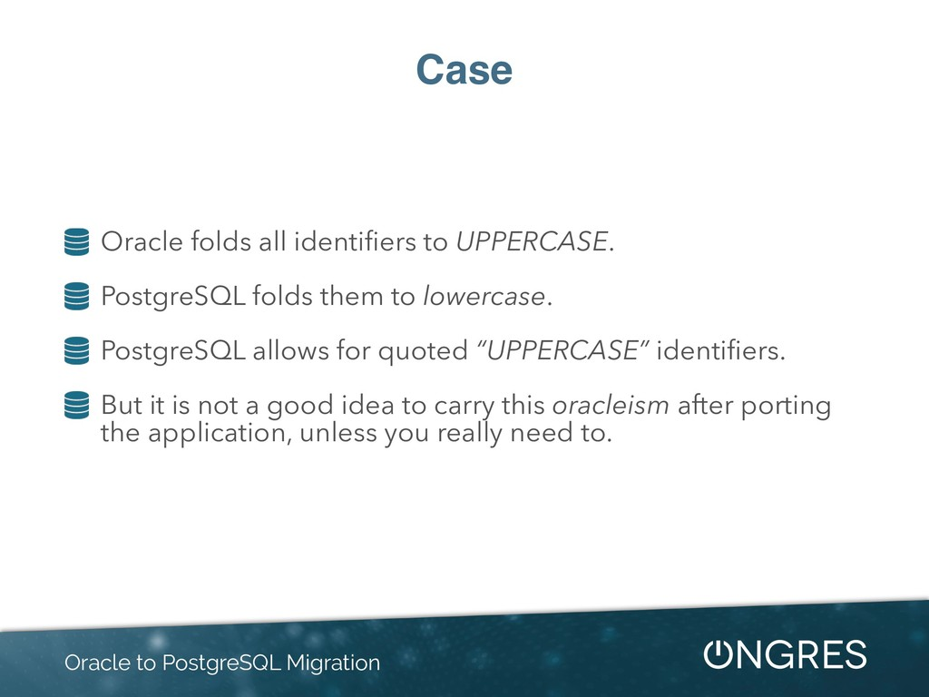 Case Oracle folds all identifiers to UPPERCASE. ...