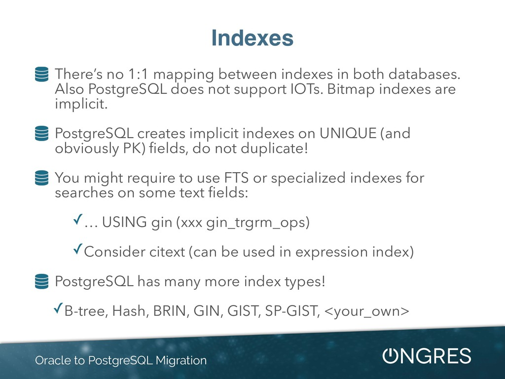 Indexes There's no 1:1 mapping between indexes ...