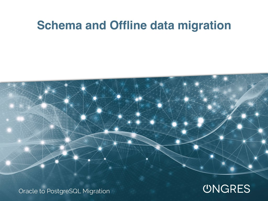 Schema and Offline data migration Oracle to Post...
