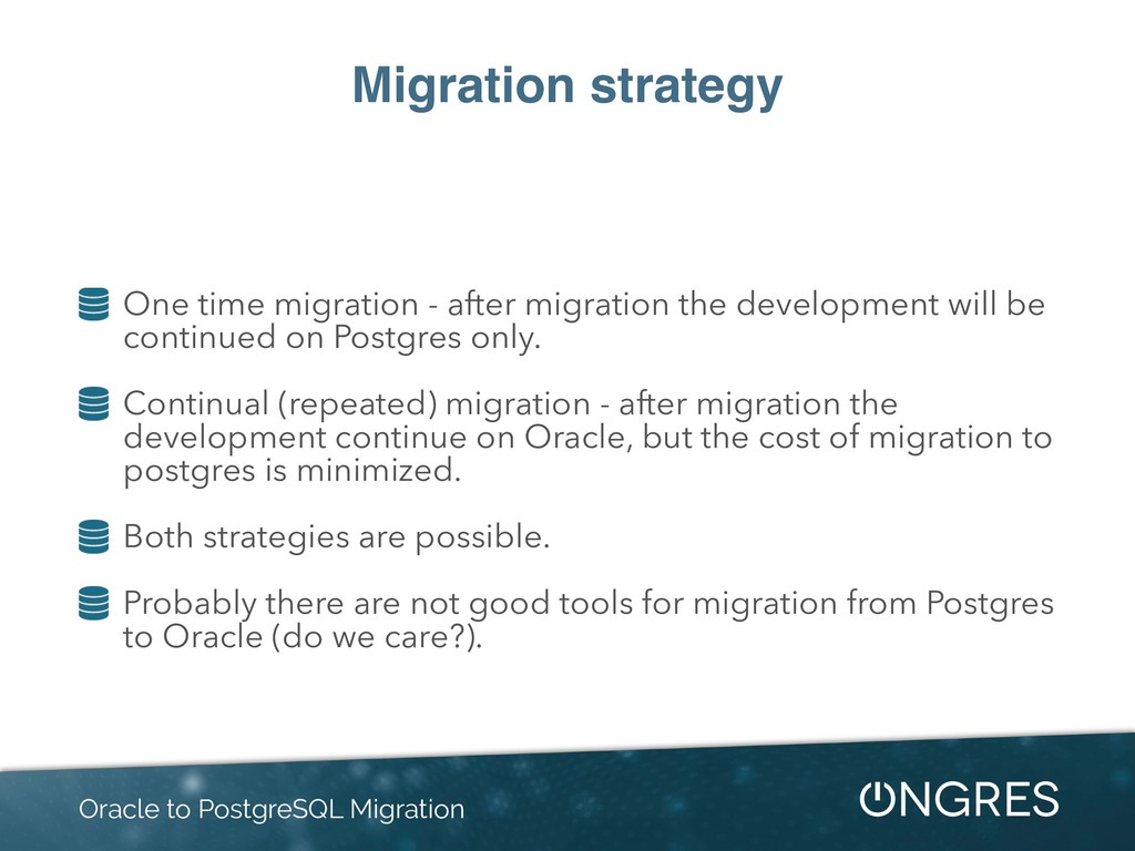 Migration strategy One time migration - after m...