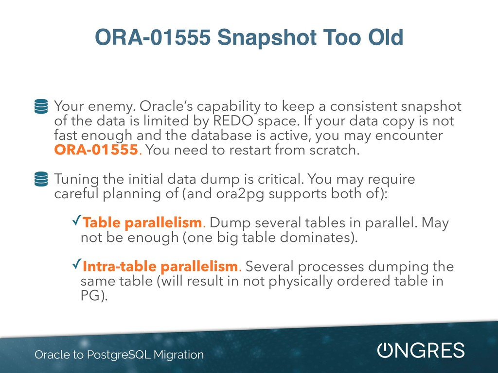 ORA-01555 Snapshot Too Old Your enemy. Oracle's...