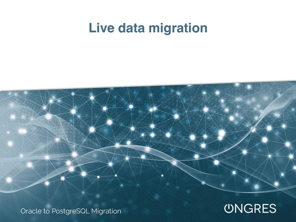 Live data migration Oracle to PostgreSQL Migrat...