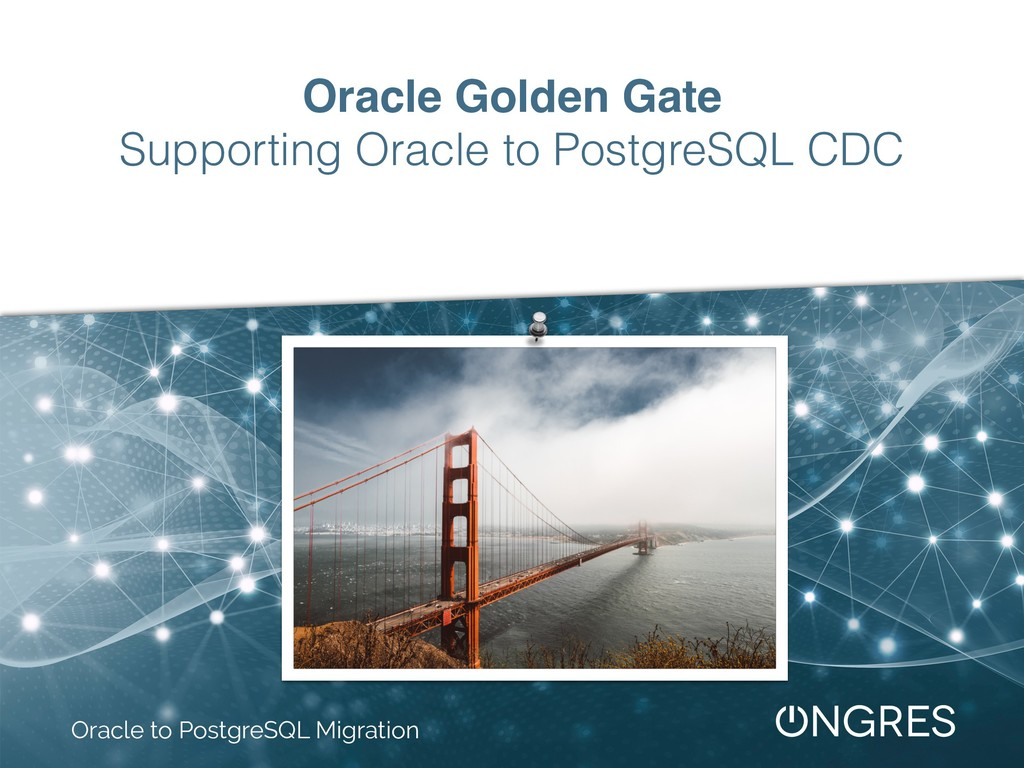 Oracle Golden Gate Supporting Oracle to Postgre...