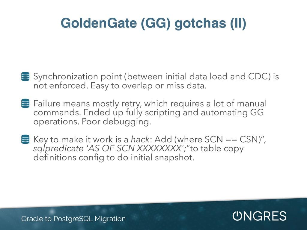 GoldenGate (GG) gotchas (II) Synchronization po...