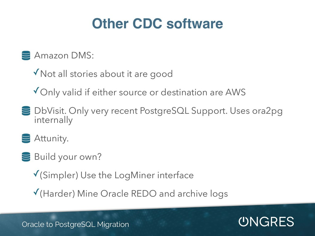 Other CDC software Amazon DMS: ✓Not all stories...