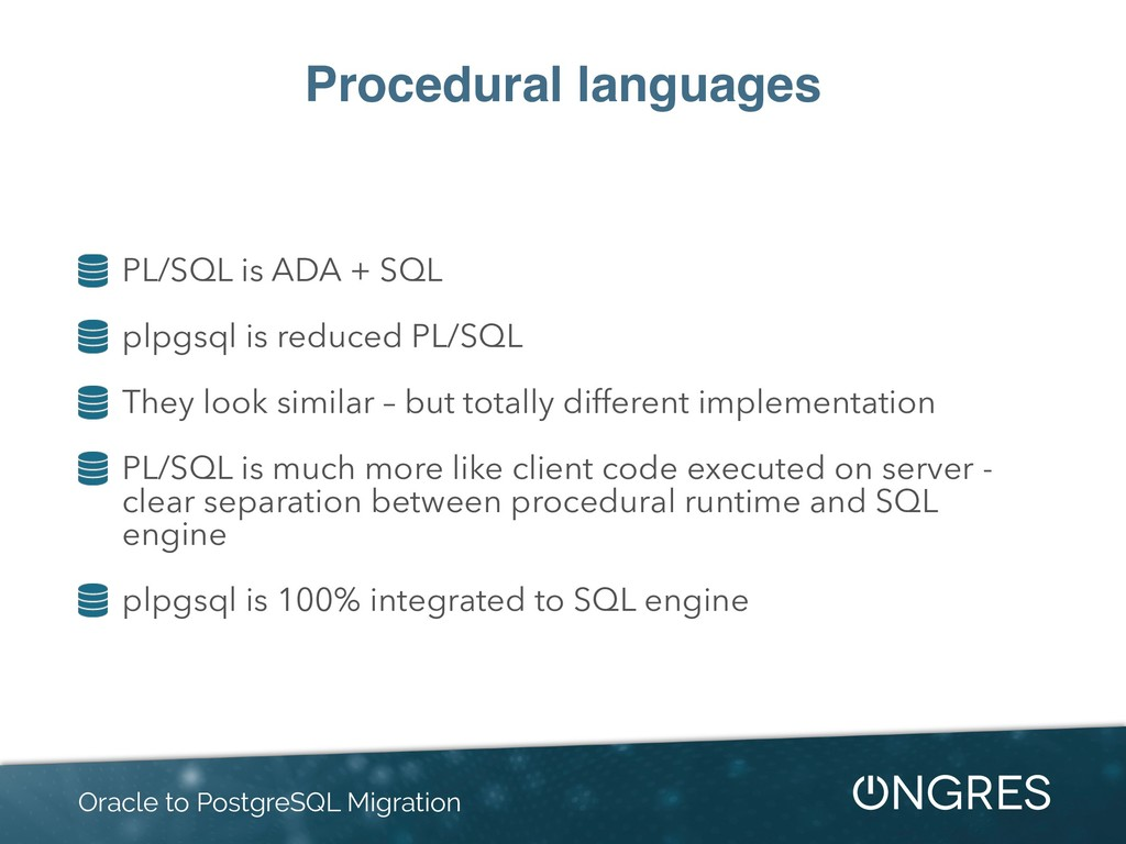 Procedural languages PL/SQL is ADA + SQL plpgsq...