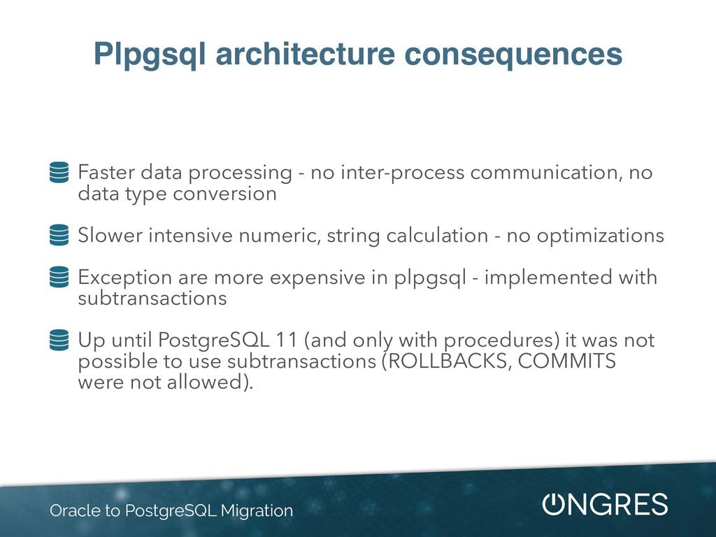 Plpgsql architecture consequences Faster data p...