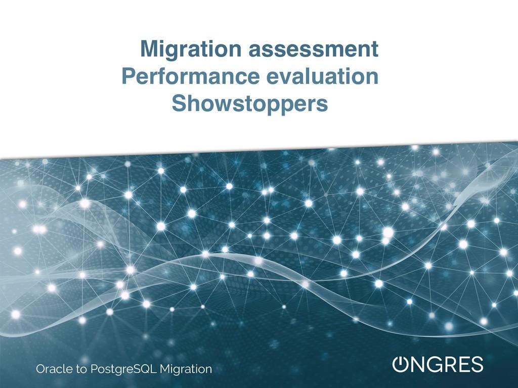Migration assessment Performance evaluation Sho...