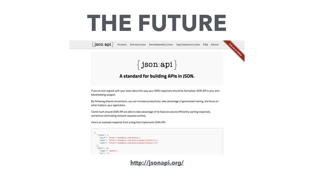 http://jsonapi.org/ THE FUTURE