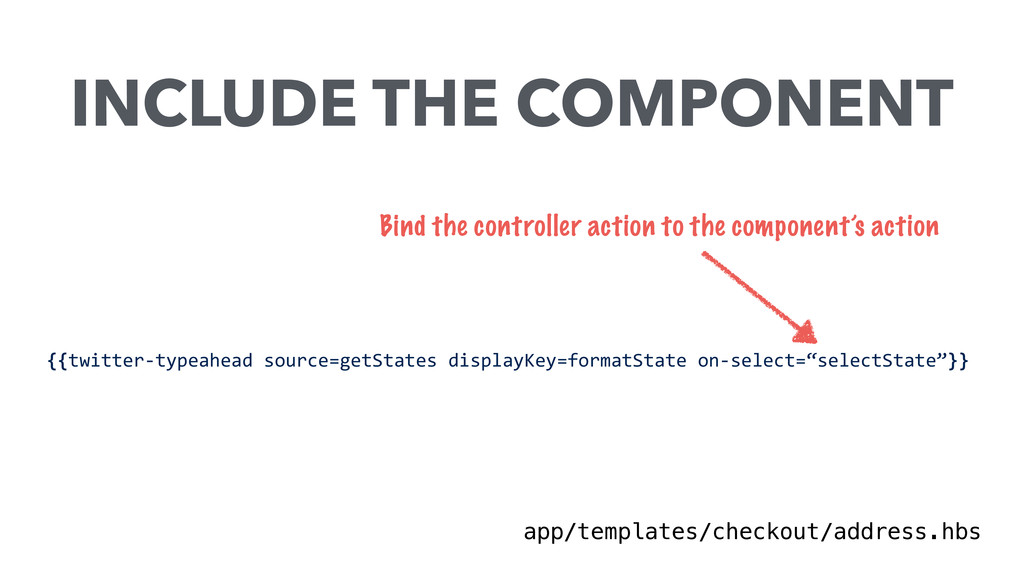 Bind the controller action to the component's a...