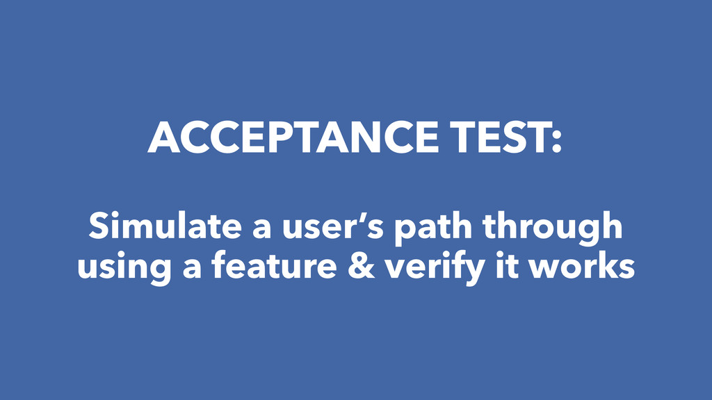 ACCEPTANCE TEST: Simulate a user's path through...