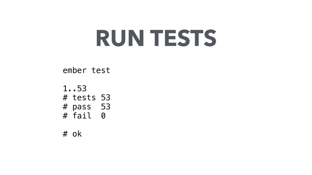 ember test 1..53 # tests 53 # pass 53 # fail 0 ...