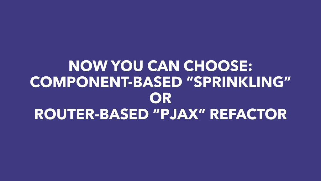 "NOW YOU CAN CHOOSE: COMPONENT-BASED ""SPRINKLING..."