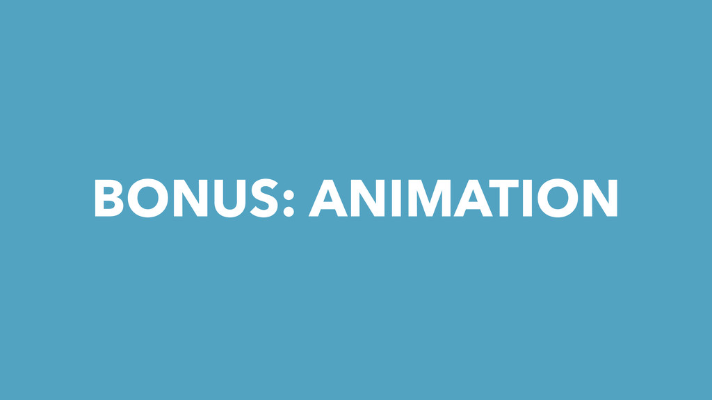 BONUS: ANIMATION