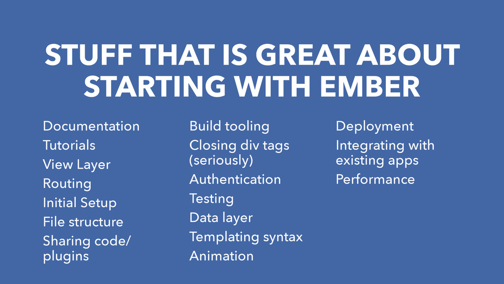 STUFF THAT IS GREAT ABOUT STARTING WITH EMBER D...