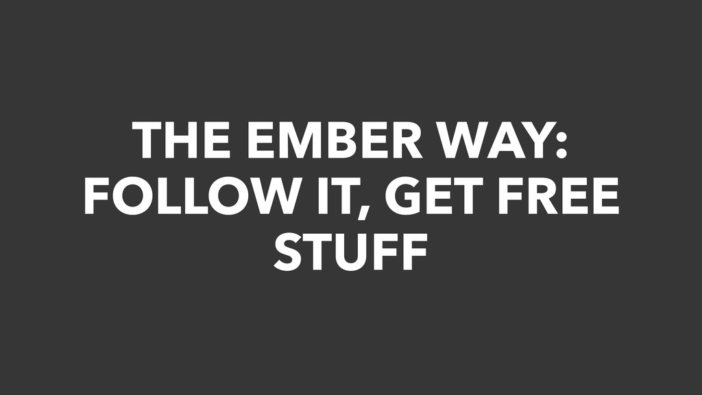 THE EMBER WAY: FOLLOW IT, GET FREE STUFF