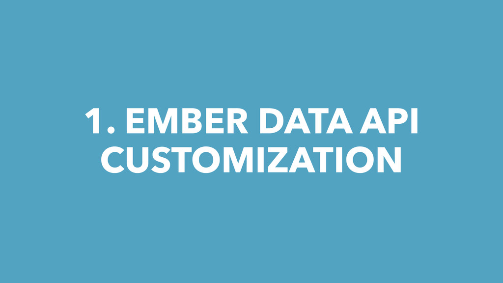 1. EMBER DATA API CUSTOMIZATION