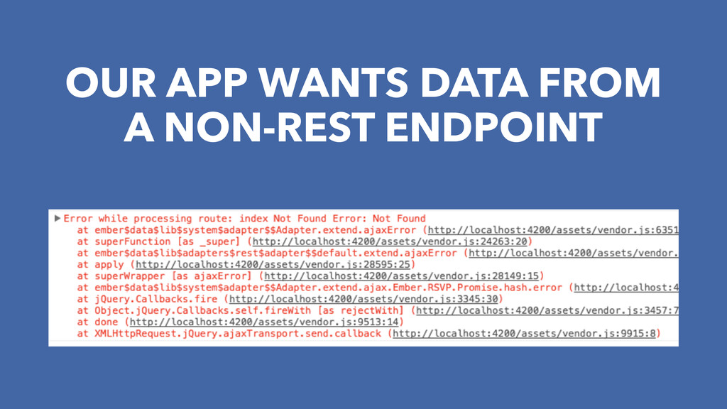 OUR APP WANTS DATA FROM A NON-REST ENDPOINT