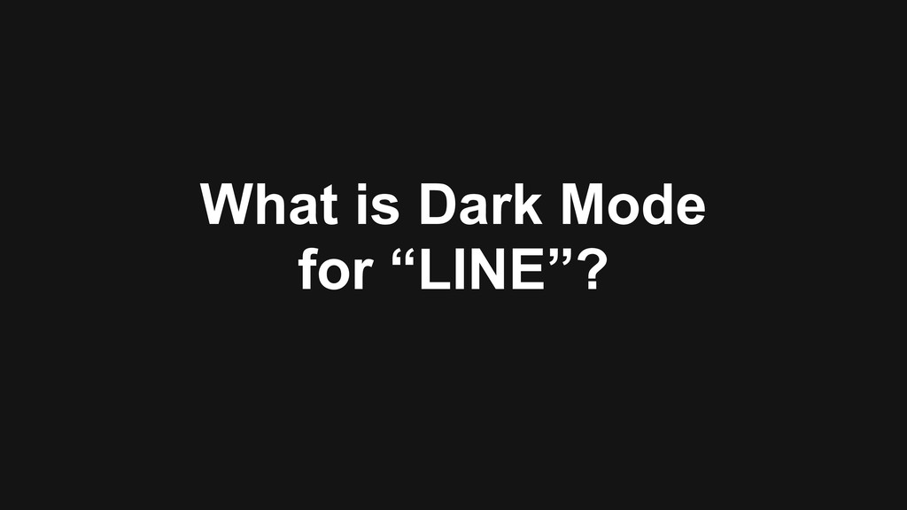 """What is Dark Mode for """"LINE""""?"""
