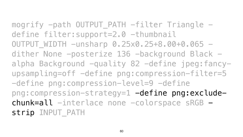 60 mogrify -path OUTPUT_PATH -filter Triangle -...