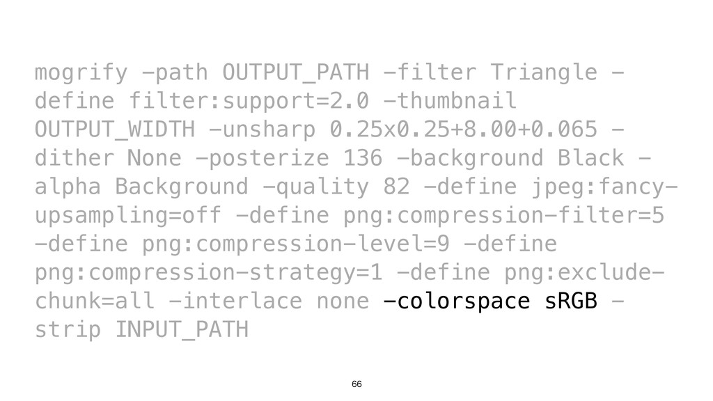 66 mogrify -path OUTPUT_PATH -filter Triangle -...