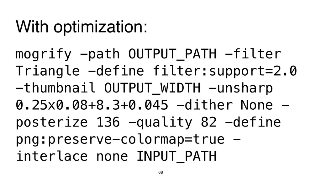 68 mogrify -path OUTPUT_PATH -filter Triangle -...