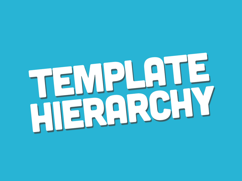 Template Hierarchy